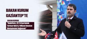 BAKAN KURUM GAZİANTEP'TE