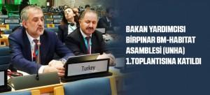BAKAN YARDIMCISI BİRPINAR BM-HABITAT ASAMBLESİ (UNHA) 1.TOPLANTISINA KATILDI