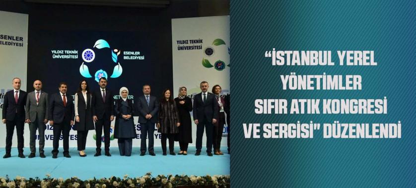 """""""İSTANBUL YEREL YÖNETİMLER SIFIR ATIK KONGRESİ VE SERGİSİ"""
