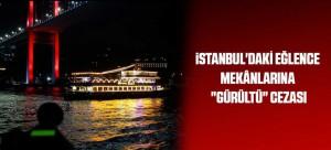 İSTANBUL'DAKİ EĞLENCE MEKÂNLARINA