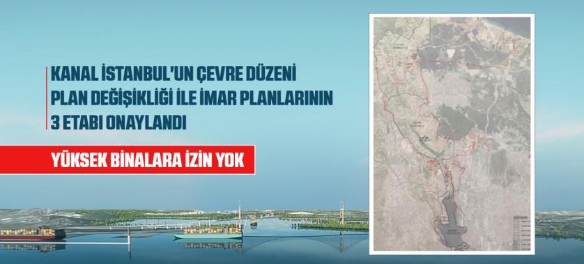 KANAL İSTANBUL'UN ÇEVRE DÜZENİ PLAN DEĞİŞİKLİĞİ İLE İMAR PLANLARININ 3 ETABI ONAYLANDI