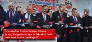 Cumhurbaşkanı Erdoğan İle Bakan Özhaseki Sur'da 3 Bin İşyerinin Açılışını Ve Geleneksel Evlerin Temel Atma Törenini Gerçekleştirdi