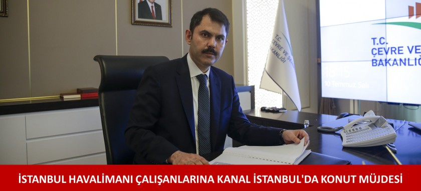 İSTANBUL HAVALİMANI ÇALIŞANLARINA KANAL İSTANBUL'DA KONUT MÜJDESİ