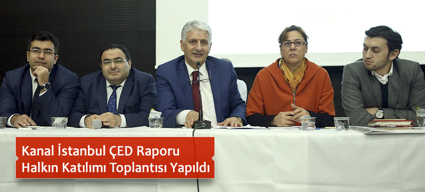 Kanal İstanbul ÇED Raporu Halkın Katılımı Toplantısı Yapıldı