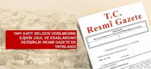 YAPI KAYIT BELGESİ VERİLMESİNE İLİŞKİN USUL VE ESASLARDAKİ DEĞİŞİKLİK RESMİ GAZETE'DE YAYINLANDI
