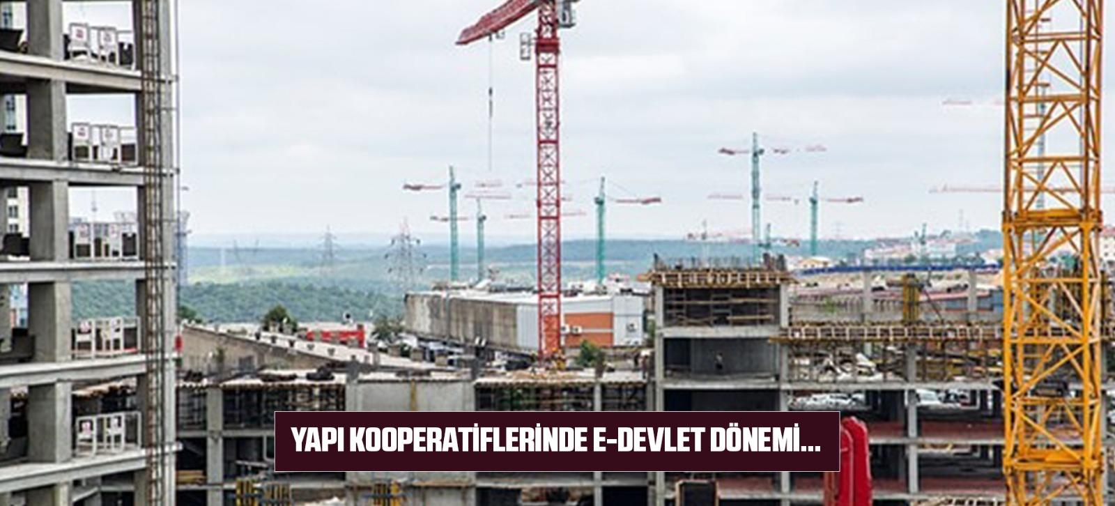 YAPI KOOPERATİFLERİNDE E-DEVLET DÖNEMİ...