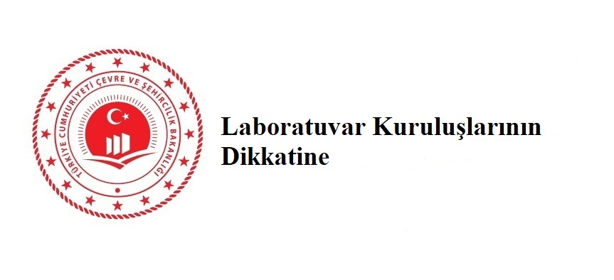 Laboratuvar Kuruluşlarının Dikkatine