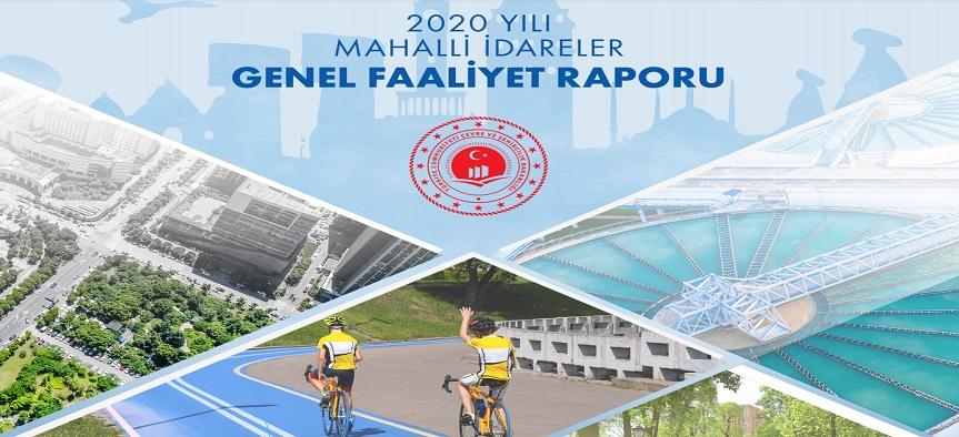 2020 YILI MAHALLİ İDARELER GENEL FAALİYET RAPORU