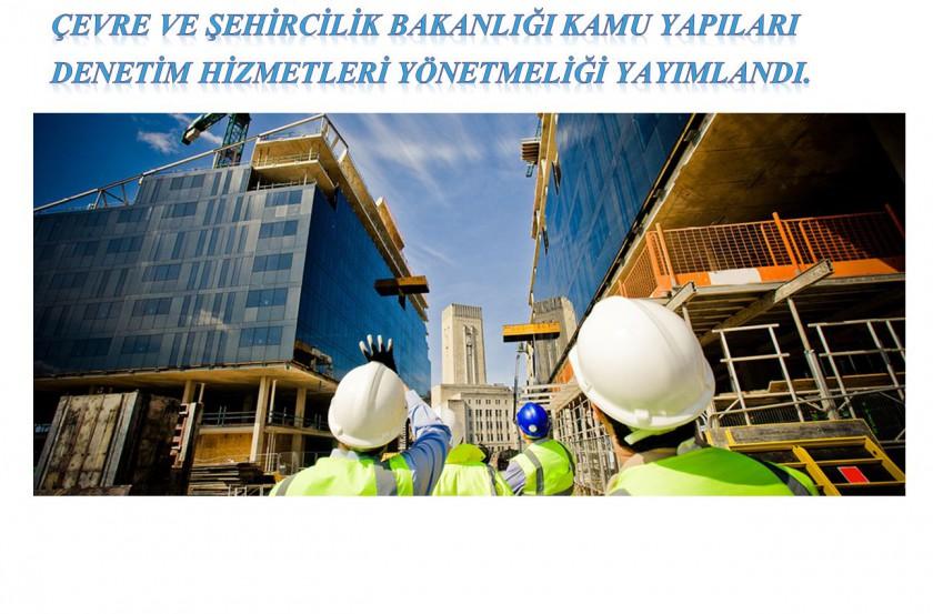Çevre ve Şehircilik Bakanlığı Kamu Yapıları Denetim Hizmetleri Yönetmeliği Yayımlandı.