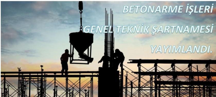 Betonarme İşleri Genel Teknik Şartnamesi yayımlandı.