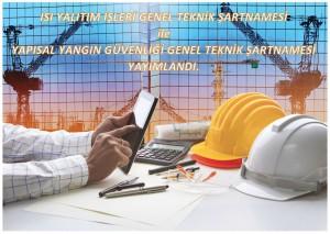 Isı Yalıtım İşleri Genel Teknik Şartnamesi ile Yapısal Yangın Güvenliği İşleri Genel Teknik Şartnamesi yayımlandı.