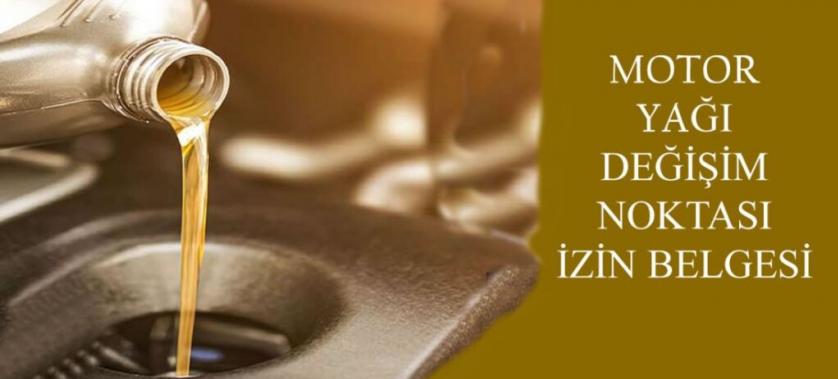 """""""MOTOR YAĞI DEĞİŞİM NOKTASI (MOYDEN) İZİN BELGESİ"""" ALINMASI İÇİN SON SÜRE 01 TEMMUZ 2021"""